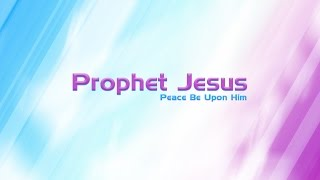 Prophet Jesus - Sheikh Ibrahim El-Shafie