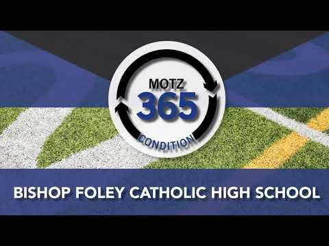 Motz365 Condition - Bishop Foley Catholic High School