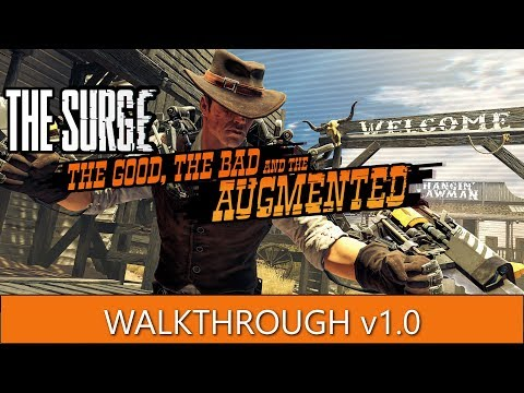 The Surge: The Good, the Bad and the Augmented Walkthrough  Part 1  Entrance, Modifiers, Episode 1