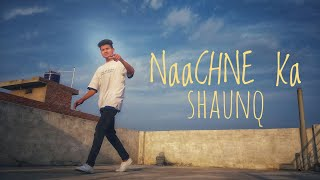 Raftaar x Brodha V - Naachne Ka Shaunq | DANCE VIDEO | CHOREOGRAPHY - KUNAL TIWARI