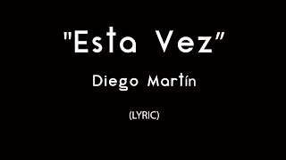 Video Esta Vez Diego Martin