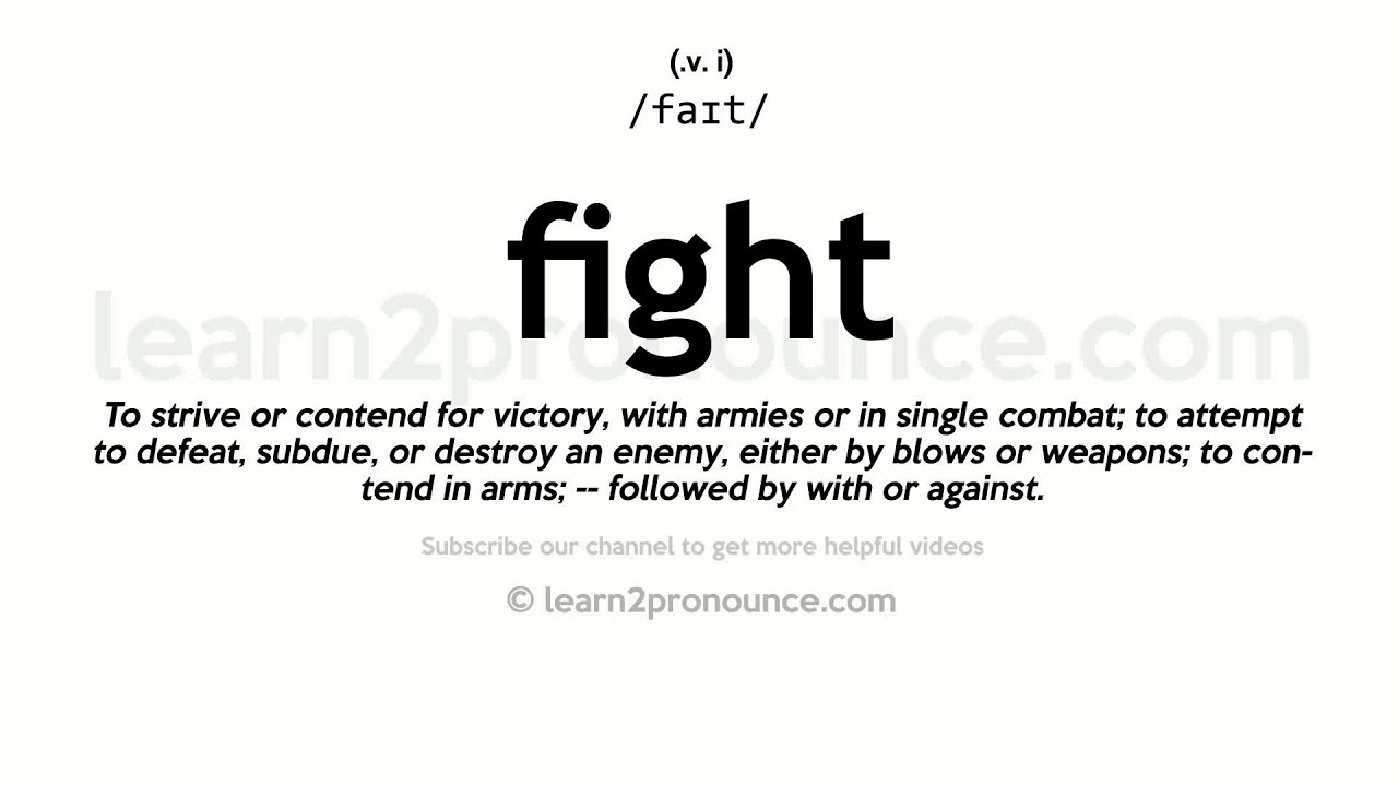 Pronunciation of Fight  Definition of Fight