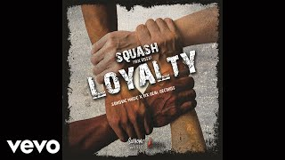 Squash - Loyalty (Official Audio)