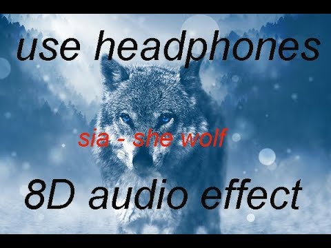 SIA - She Wolf [8D Audio Effect]