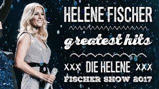Helene Fischer - Greatest Hits   Die Helene Fischer Show 2017