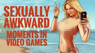 Sexually Awkward Moments in Video Games
