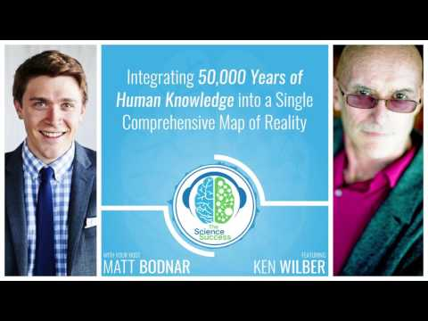 Integrating 50k Years of Human Knowledge into a Single Comprehensive Map of Reality with Ken Wilber