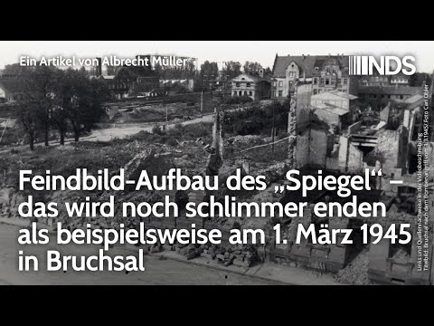 """Feindbild-Aufbau des """"Spiegel"""" – das wird noch schlimmer enden als z.B. am 1. März 1945 in Bruchsal"""