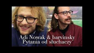 Adi Nowak & barvinsky - wywiad - cz. 2