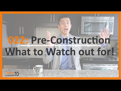 Pre-Construction Condo Investments - What to Watch Out for!!