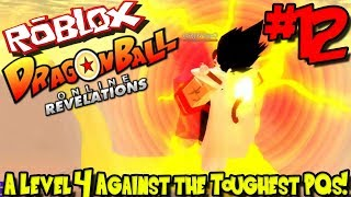A LEVEL 4 AGAINST THE TOUGHEST PQS! | Roblox: Dragon Ball Online Revelations (Revamped) - Episode 12
