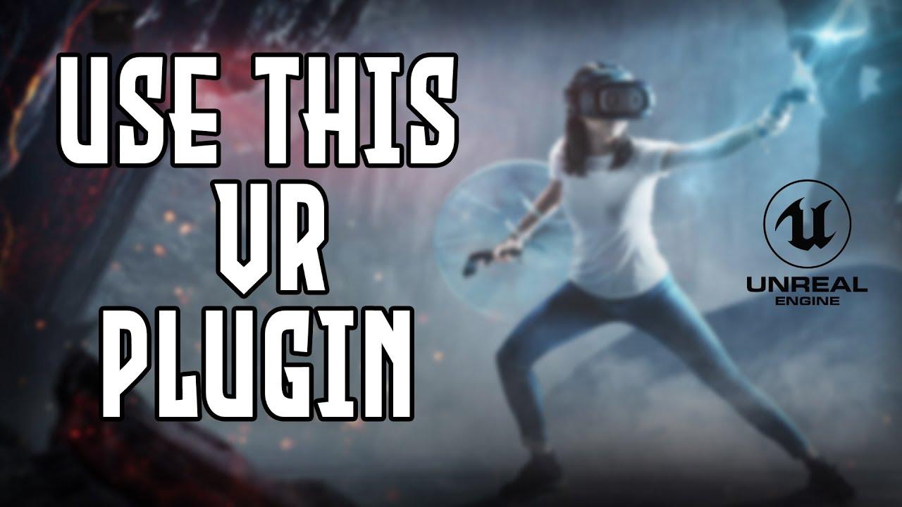 Must have VR expansion plugin for UE4 VR developers