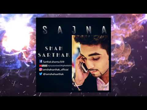 Sajna Aa Bhi Ja (Full Song) | Shah Sarthak | New Latest Songs 2017 | Male Remix | Shibani Kashyap