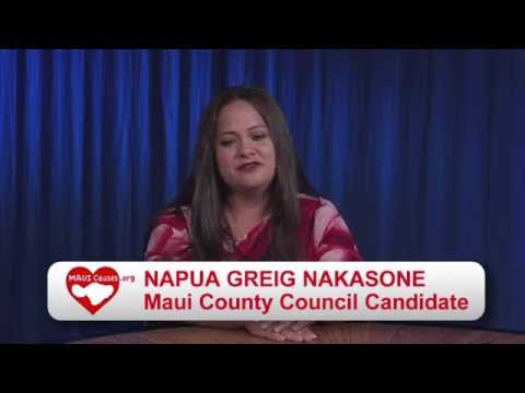 MAUI CAUSES INTERVIEW  NAPUA GREG NAKASONE for Maui County Council