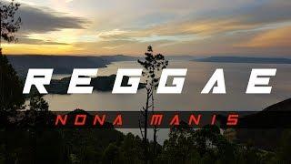 Download lagu Reggae - Nona Manis (Lirik)