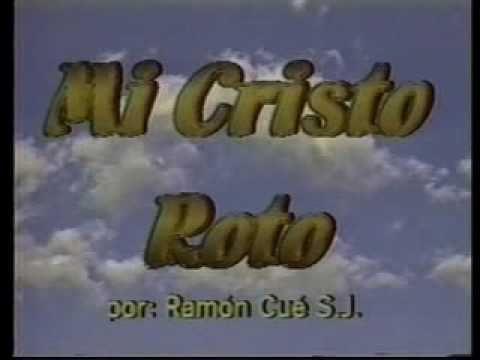 Mi Cristo Roto Con Ramón Cué Sj Youtube