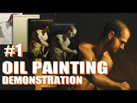 Oil Painting Process - Part 1/3 - Classical Figure Painting - Step by step Techniques and commentary
