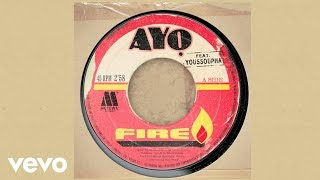 Ayo, Youssoupha - Fire ft. Youssoupha (Official Audio)