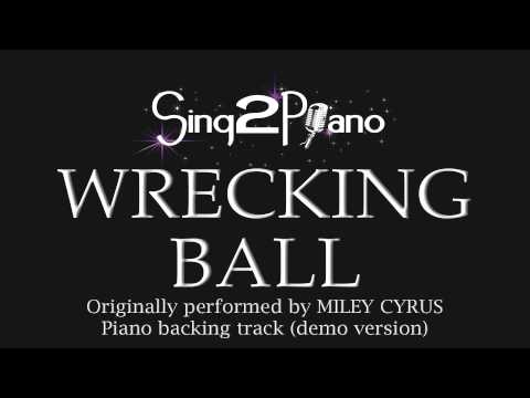 Wrecking Ball (Piano Karaoke Demo) Miley Cyrus