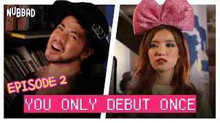 Fake It Till U Make It | You Only Debut Once - EP 2 | Nubbad TV | SGAG