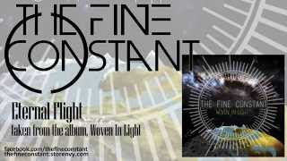 The Fine Constant - Eternal Flight - Woven In Light (ALBUM STREAM)