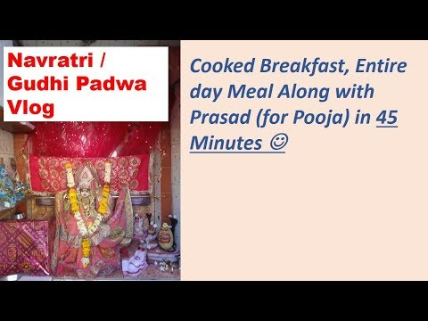 Gudi Padwa Vlog |Cooked Breakfast, Entire Day Meal & Prasad for Pooja in 45 Minutes