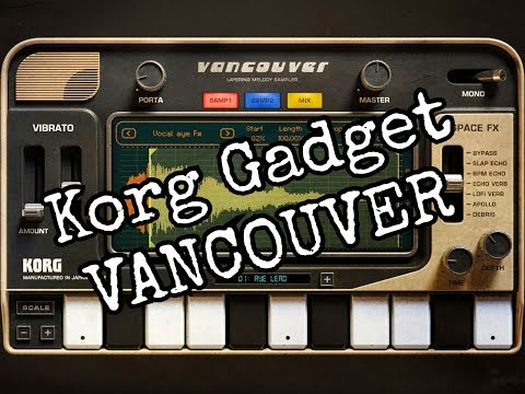 KORG Gadget - Let's Explore the VANCOUVER Gadget  - Tutorial for the iPad