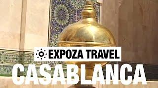 Casablanca Vacation Travel Video Guide