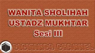 Istri Sholihah Ustadz Mukhtar Sesi III (tanya Jawab)