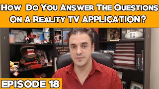 How Do You Answer The Questions On A Reality TV Application ? - How To Get On Reality TV Episode 18