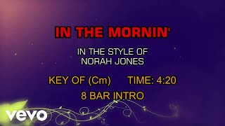 Norah Jones - In The Mornin' (Karaoke)