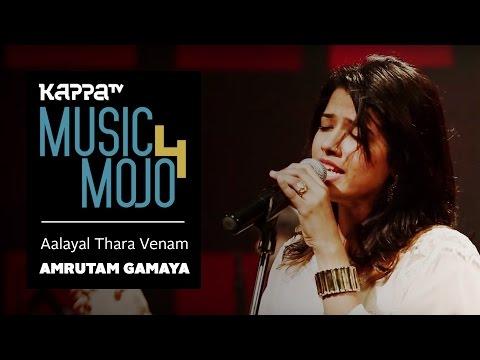 Aalayal Thara Venam - Amrutam Gamaya - Music Mojo...