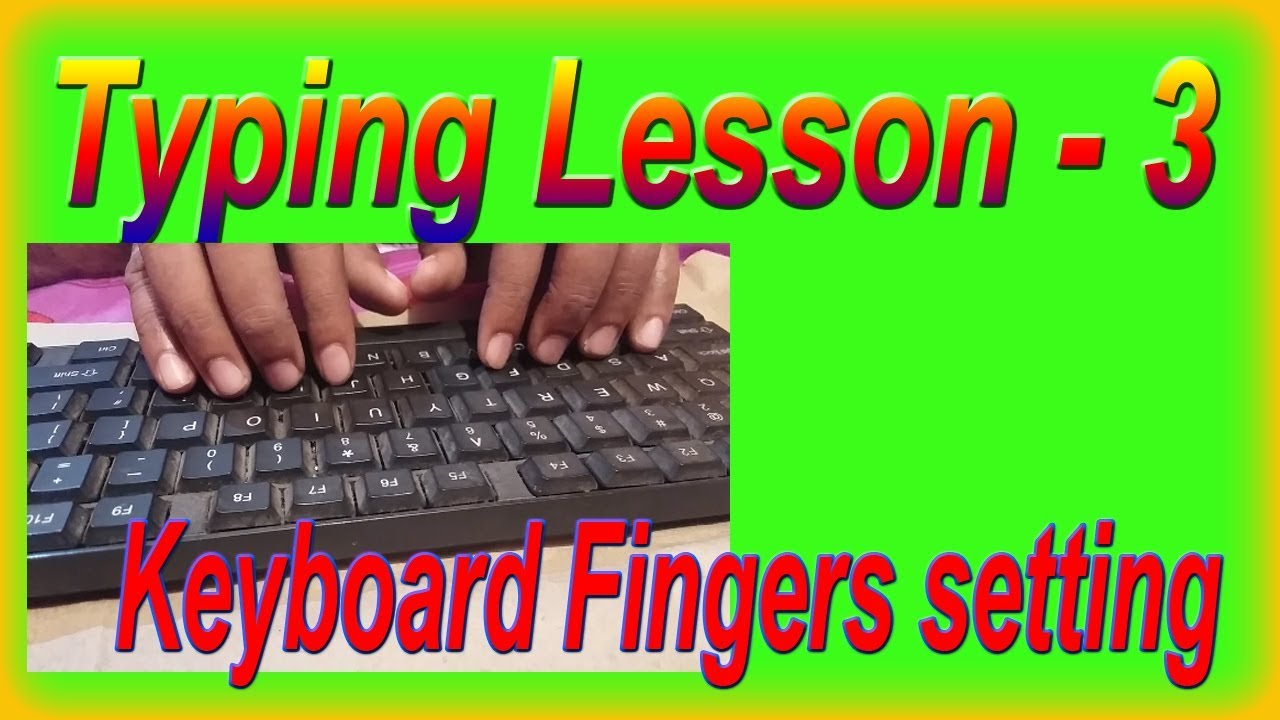Typing Lesson - 3 ( Keyboard Fingers Setting )