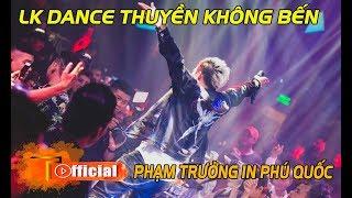 LIVE - LIÊN KHÚC REMIX - PHAM TRƯỞNG - BAR PHÚ QUỐC