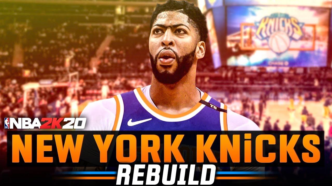 ANTHONY DAVIS KNICKS'DE!! // NEW YORK KNICKS REBUILD // NBA 2K20 MYLEAGUE