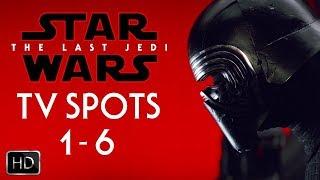 Star Wars The Last Jedi TV Spot Trailer Compilation 1 - 6 HD