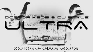 Doctor Keos & DJ Style - ULTRA (Original Mix) [HOUSE PROGRESSIVE]