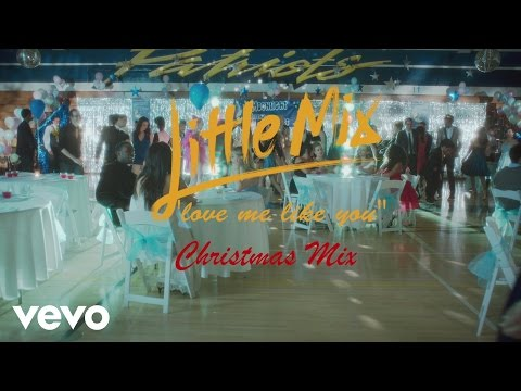 Little Mix - Love Me Like You Christmas Mix