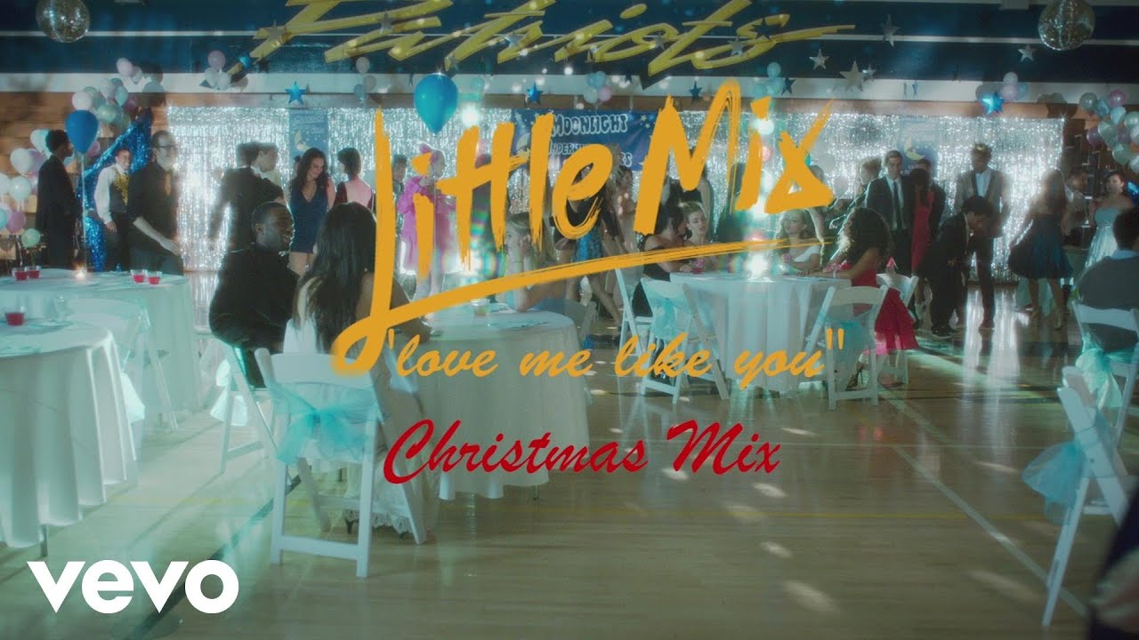 Little Mix - Love Me Like You (Christmas Mix) [Official Video] - YouTube