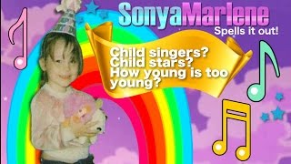 Child singers? The challenges facing young aspiring artists. Cloud of Doubt Part #1