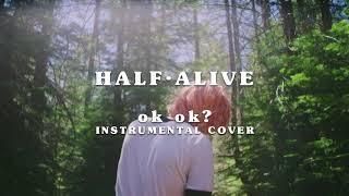 half alive - ok ok? (Accurate Instrumental) FIXED