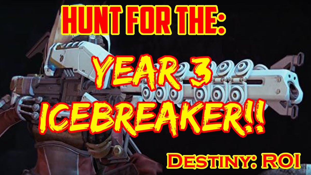destiny how to get icebreaker year 3