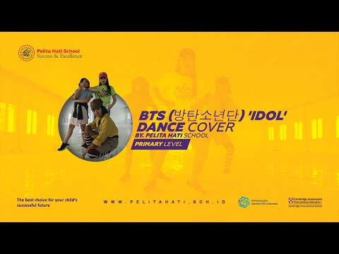 BTS (방탄소년단) 'IDOL' DANCE COVER By. Pelita Hati School (Primary Level)
