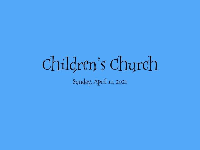 April 11, 2021, Children's Church