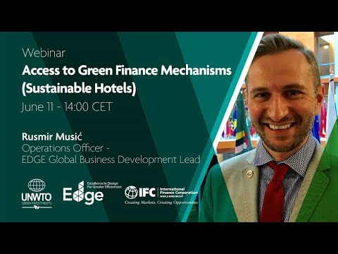 UNWTO Green Investments Webinar – Access to Green Finance Mechanisms (Sustainable Hotels)
