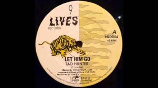 Tad Hunter - Let Him Go