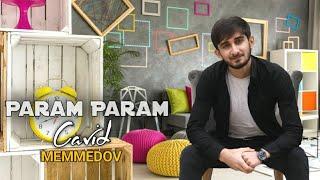 Cavid Memmedov - Param Param 2020 Music