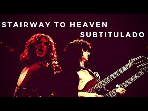 Led Zeppelin - Stairway to Heaven (Subtítulos en Español/Inglés) HQ