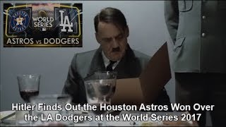 Hitler Finds Out the Houston Astros Won Over the LA Dodgers at the World Series 2017
