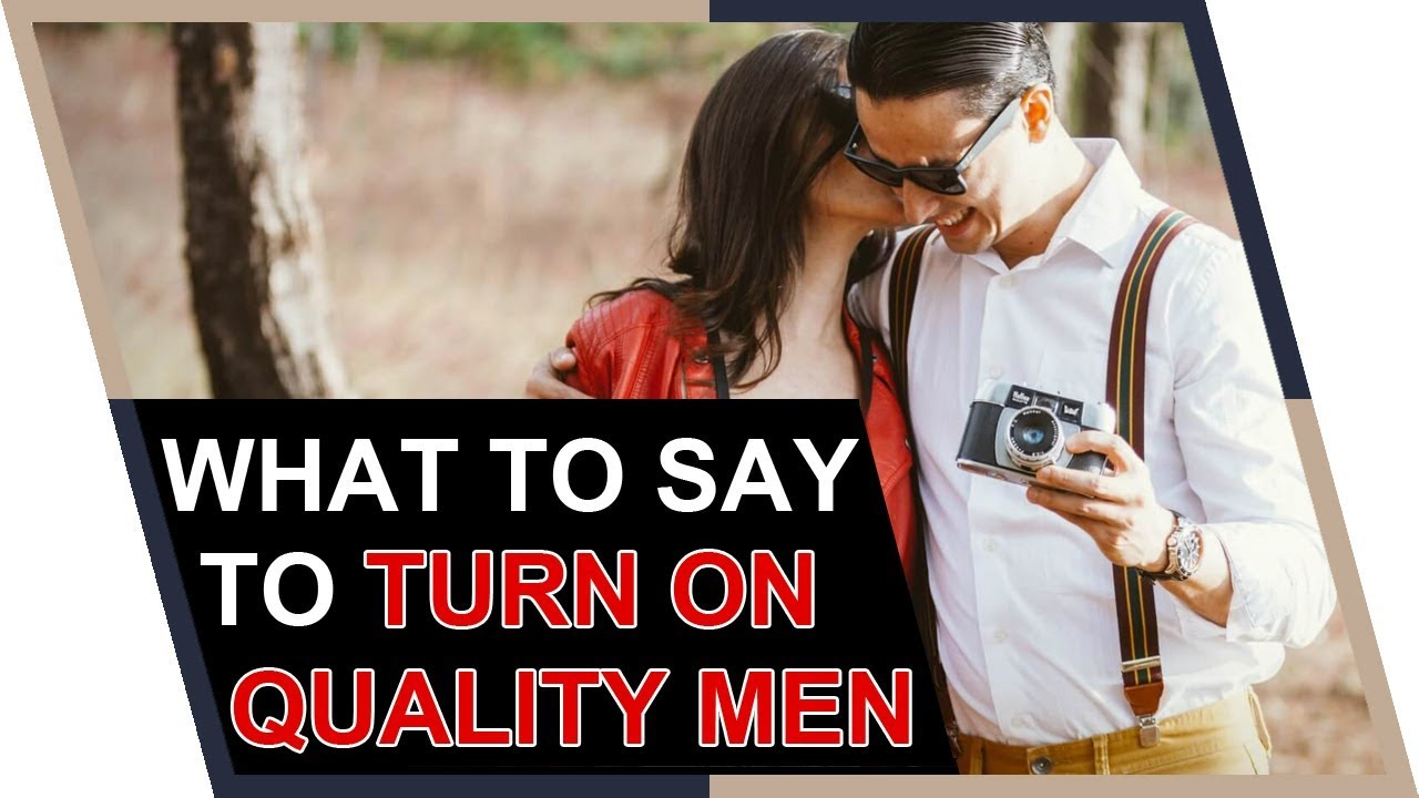 Things to say that turn men on